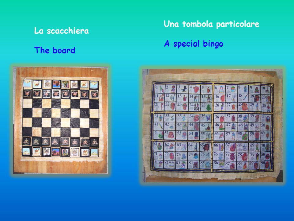 La scacchiera The board Una tombola particolare A special bingo