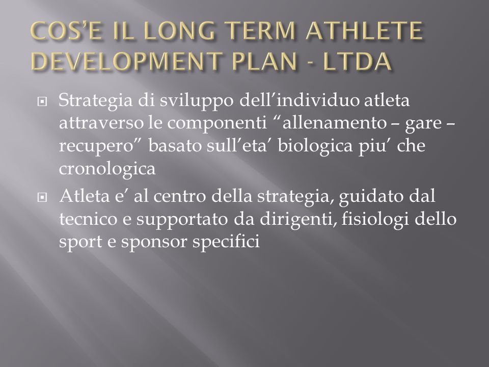 COS'E IL LONG TERM ATHLETE DEVELOPMENT PLAN - LTDA