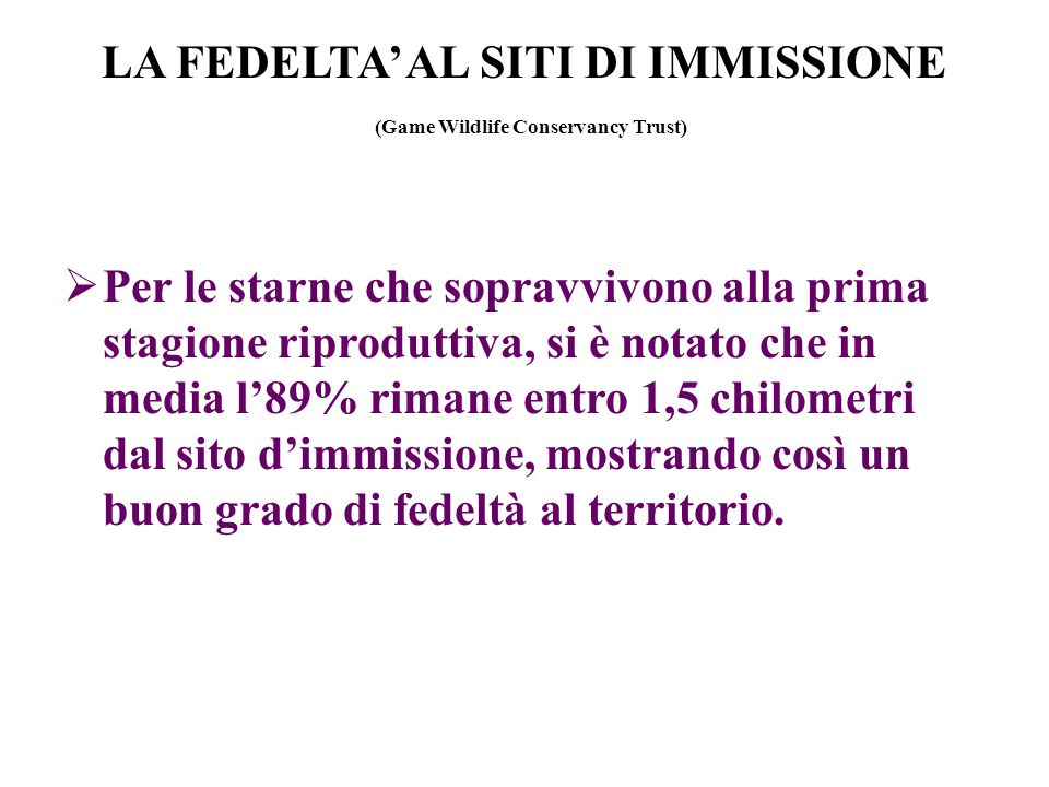 LA FEDELTA' AL SITI DI IMMISSIONE (Game Wildlife Conservancy Trust)
