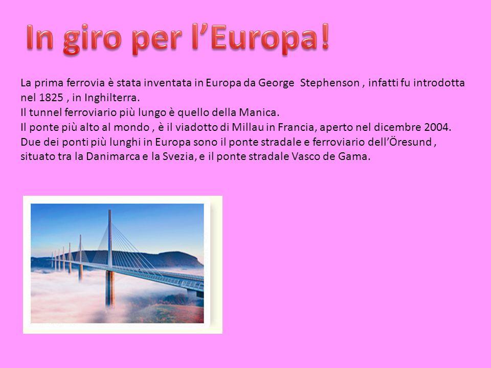 In giro per l'Europa! La prima ferrovia è stata inventata in Europa da George Stephenson , infatti fu introdotta nel 1825 , in Inghilterra.