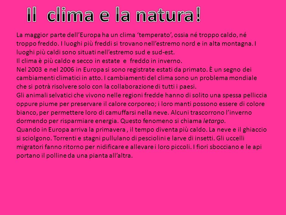 Il clima e la natura!
