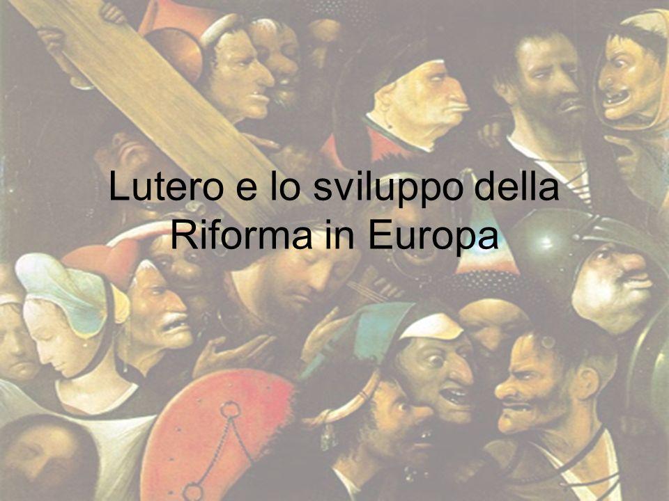 Lutero e lo sviluppo della Riforma in Europa