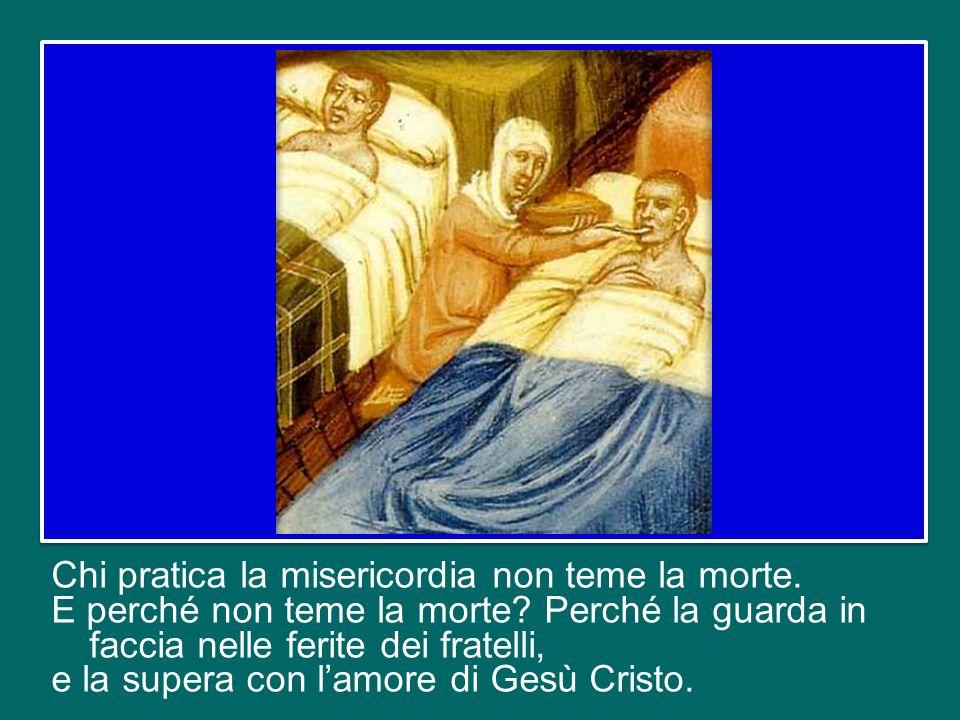 Chi pratica la misericordia non teme la morte