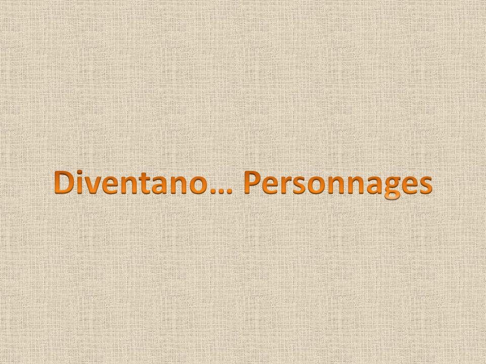 Diventano… Personnages