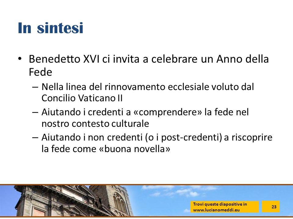 In sintesi Benedetto XVI ci invita a celebrare un Anno della Fede