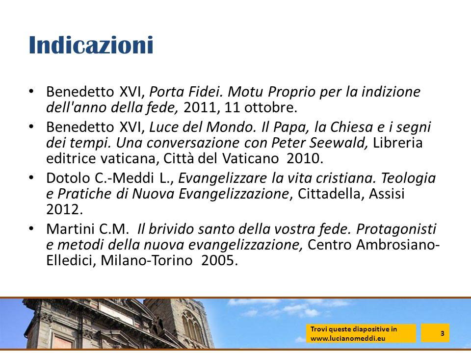 Indicazioni Benedetto XVI, Porta Fidei. Motu Proprio per la indizione dell anno della fede, 2011, 11 ottobre.
