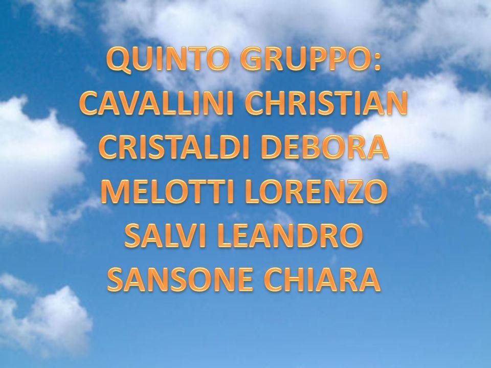 QUINTO GRUPPO: CAVALLINI CHRISTIAN CRISTALDI DEBORA MELOTTI LORENZO