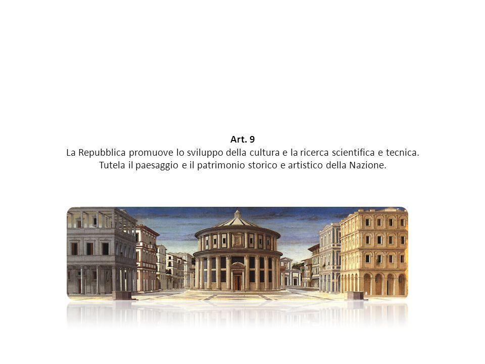 Art. 9 La Repubblica promuove lo sviluppo della cultura e la ricerca scientifica e tecnica.