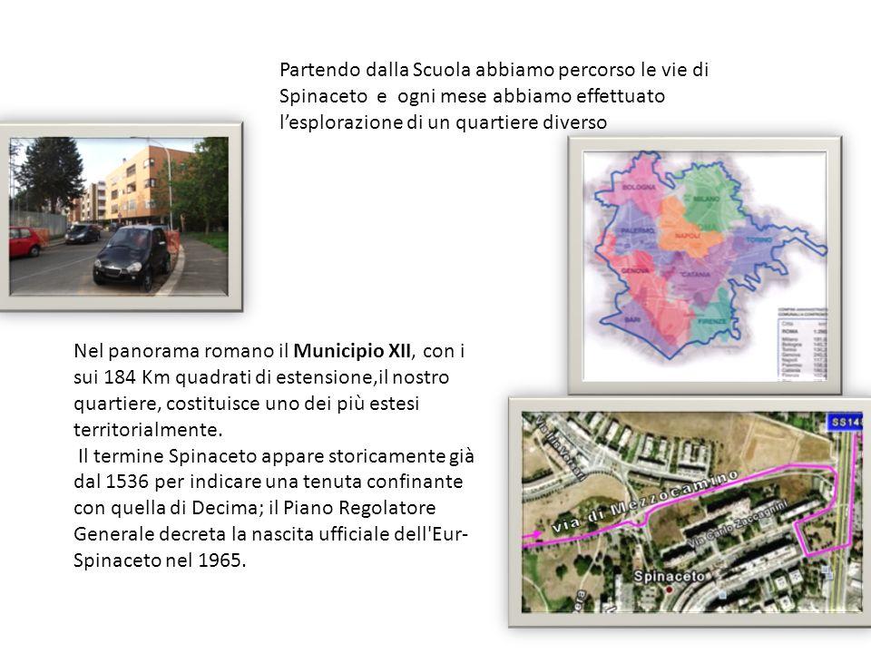 Partendo dalla Scuola abbiamo percorso le vie di Spinaceto e ogni mese abbiamo effettuato l'esplorazione di un quartiere diverso
