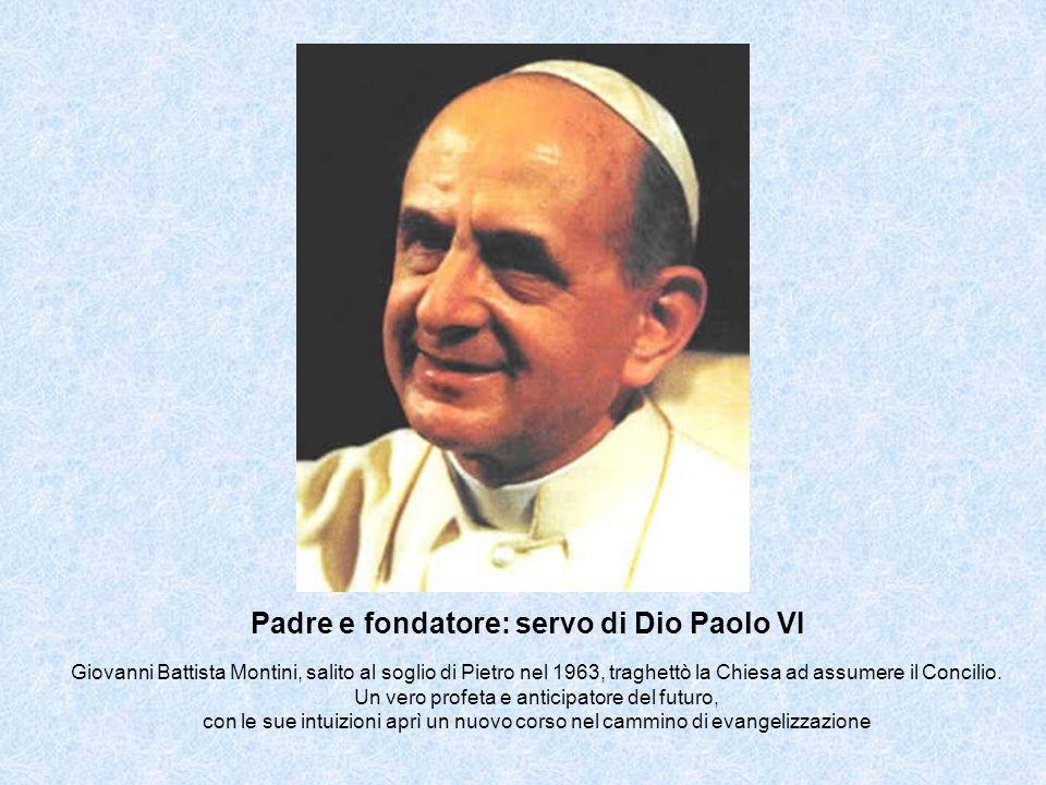 Padre e fondatore: servo di Dio Paolo VI