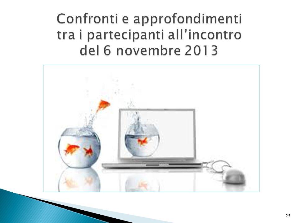Confronti e approfondimenti tra i partecipanti all'incontro del 6 novembre 2013