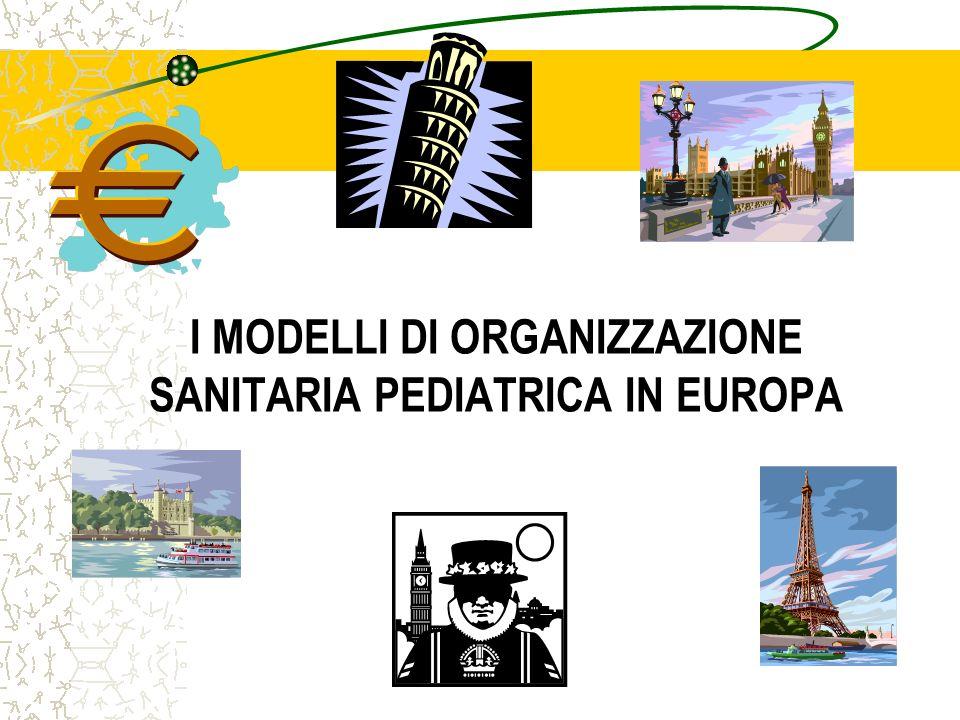 I MODELLI DI ORGANIZZAZIONE SANITARIA PEDIATRICA IN EUROPA