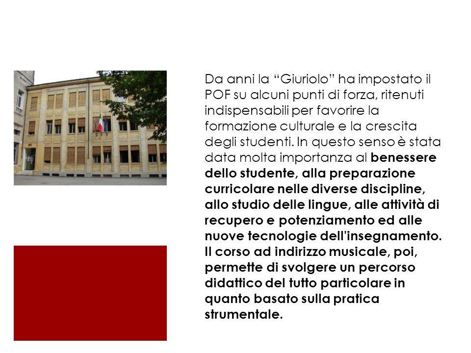 Da anni la Giuriolo ha impostato il POF su alcuni punti di forza, ritenuti indispensabili per favorire la formazione culturale e la crescita degli studenti.