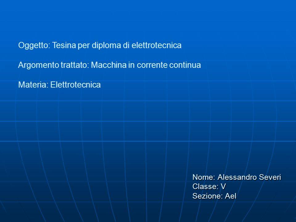 Nome: Alessandro Severi Classe: V Sezione: Ael