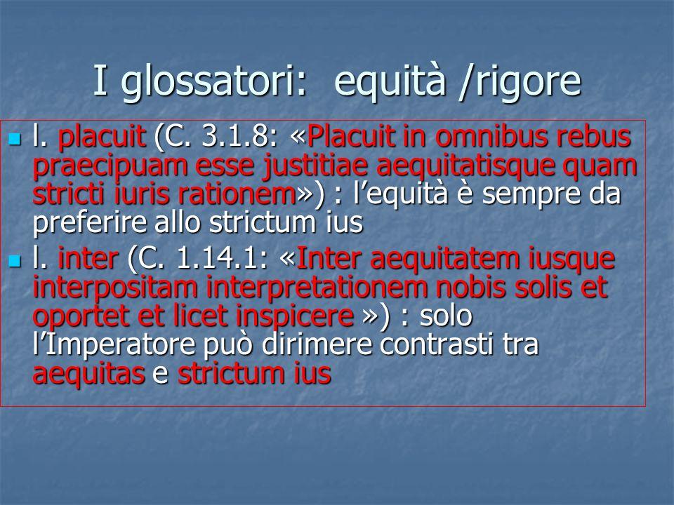 I glossatori: equità /rigore