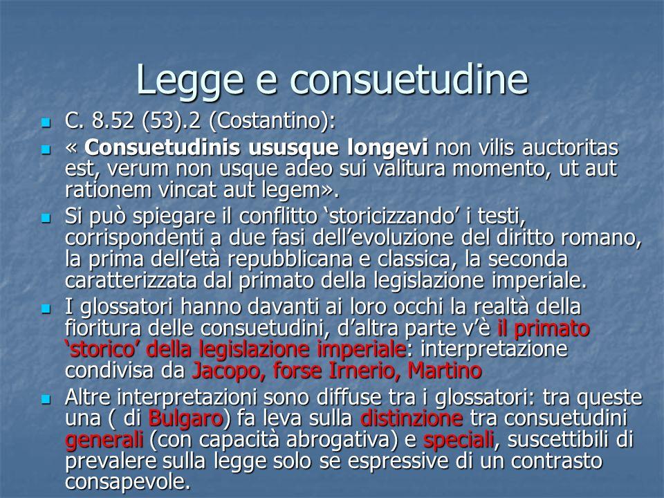 Legge e consuetudine C. 8.52 (53).2 (Costantino):