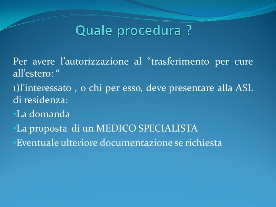 Quale procedura Per avere l'autorizzazione al trasferimento per cure all'estero: