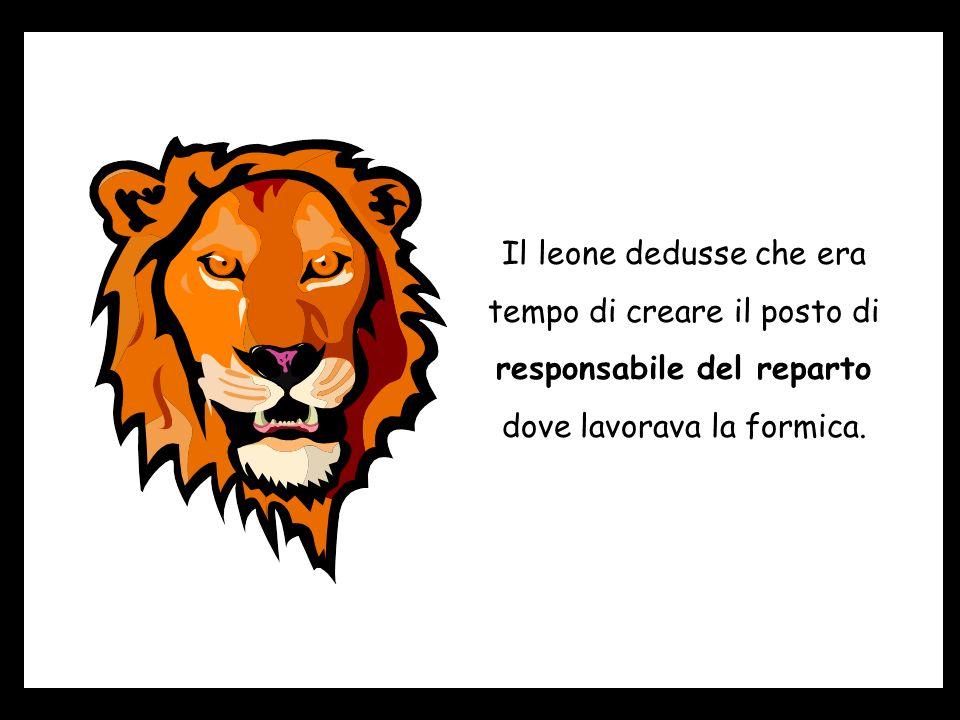 Il leone dedusse che era