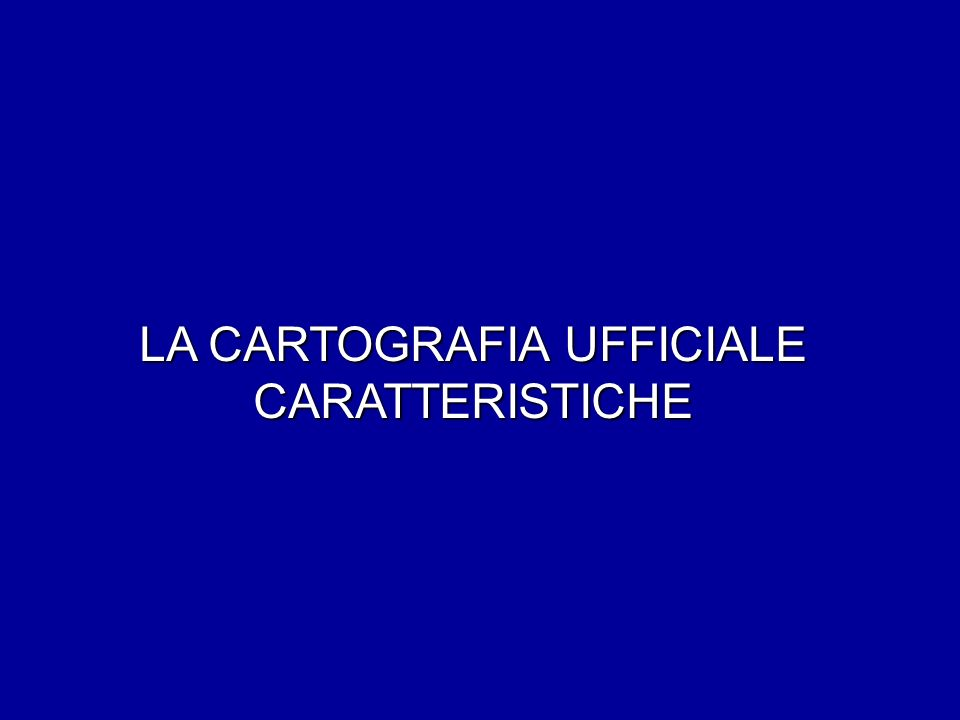 LA CARTOGRAFIA UFFICIALE