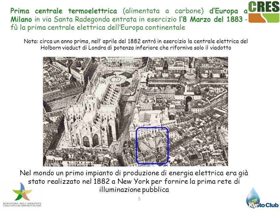 Prima centrale termoelettrica (alimentata a carbone) d'Europa a Milano in via Santa Radegonda entrata in esercizio l'8 Marzo del 1883 - fù la prima centrale elettrica dell'Europa continentale