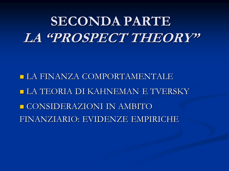 SECONDA PARTE LA PROSPECT THEORY