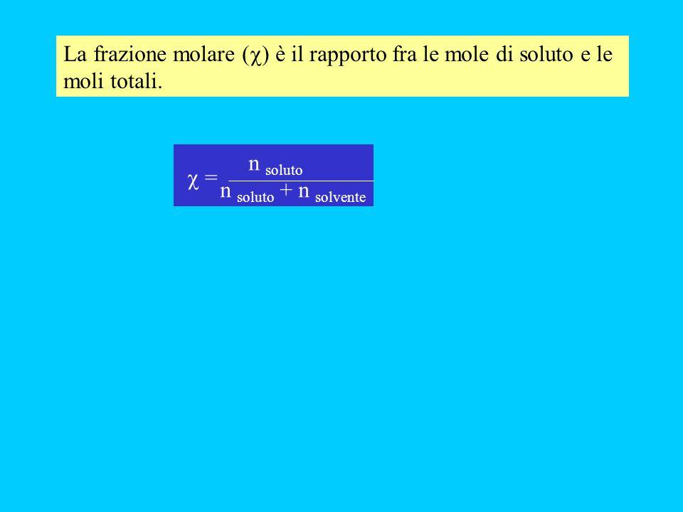 La frazione molare (c) è il rapporto fra le mole di soluto e le moli totali.