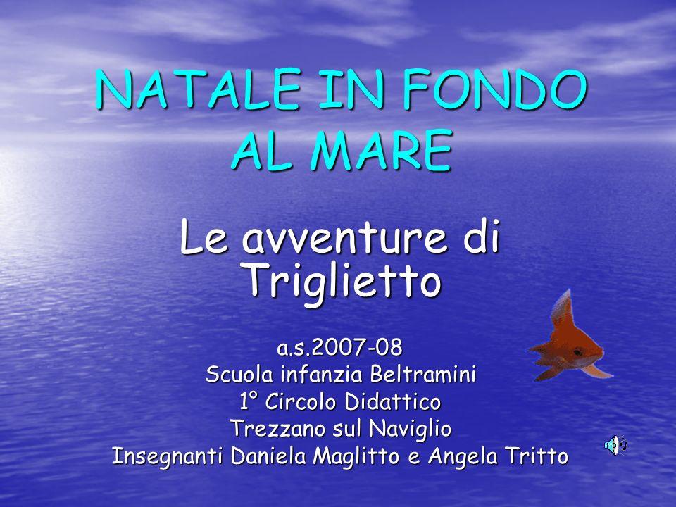 NATALE IN FONDO AL MARE Le avventure di Triglietto a.s.2007-08