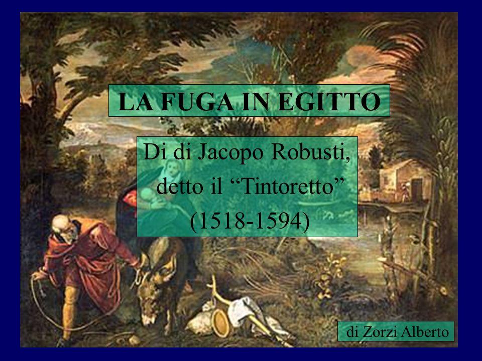 LA FUGA IN EGITTO Di di Jacopo Robusti, detto il Tintoretto