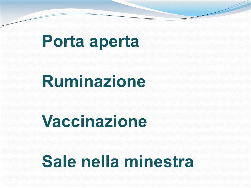 Porta aperta Ruminazione Vaccinazione Sale nella minestra