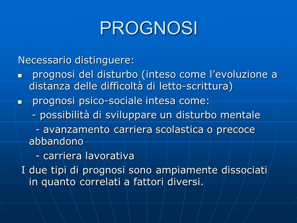 PROGNOSI Necessario distinguere: