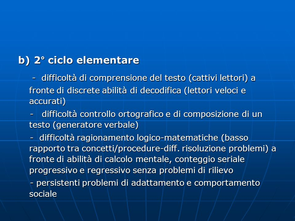 b) 2° ciclo elementare