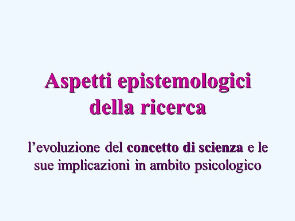 Aspetti epistemologici della ricerca