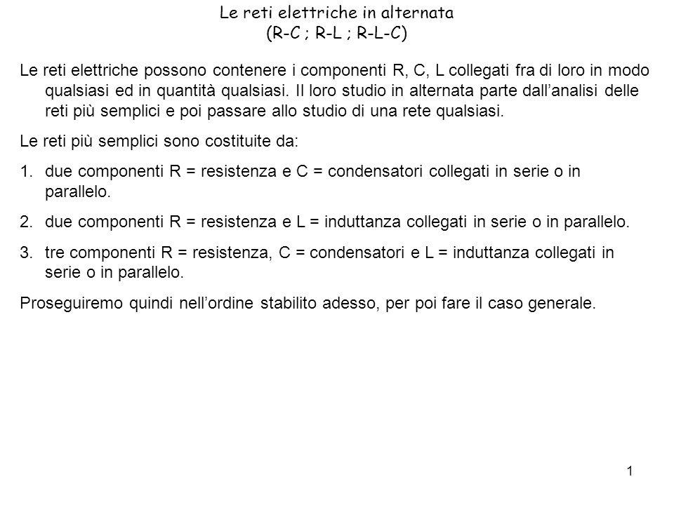 Le reti elettriche in alternata (R-C ; R-L ; R-L-C)