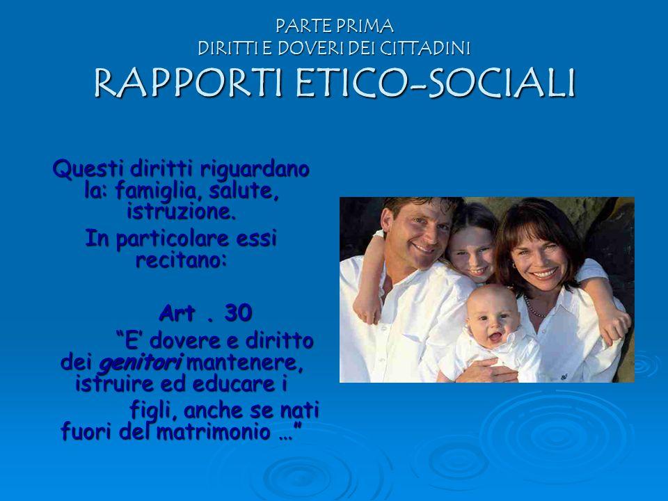 Questi diritti riguardano la: famiglia, salute, istruzione.