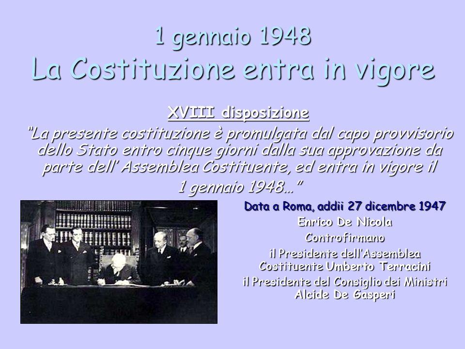 1 gennaio 1948 La Costituzione entra in vigore