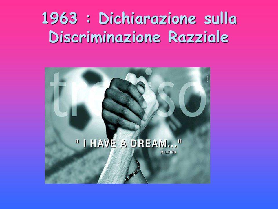 1963 : Dichiarazione sulla Discriminazione Razziale