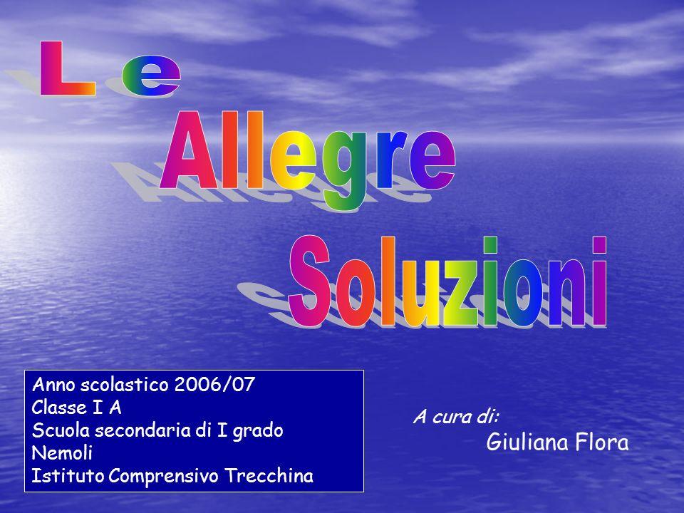 Le Allegre Soluzioni Anno scolastico 2006/07 Classe I A