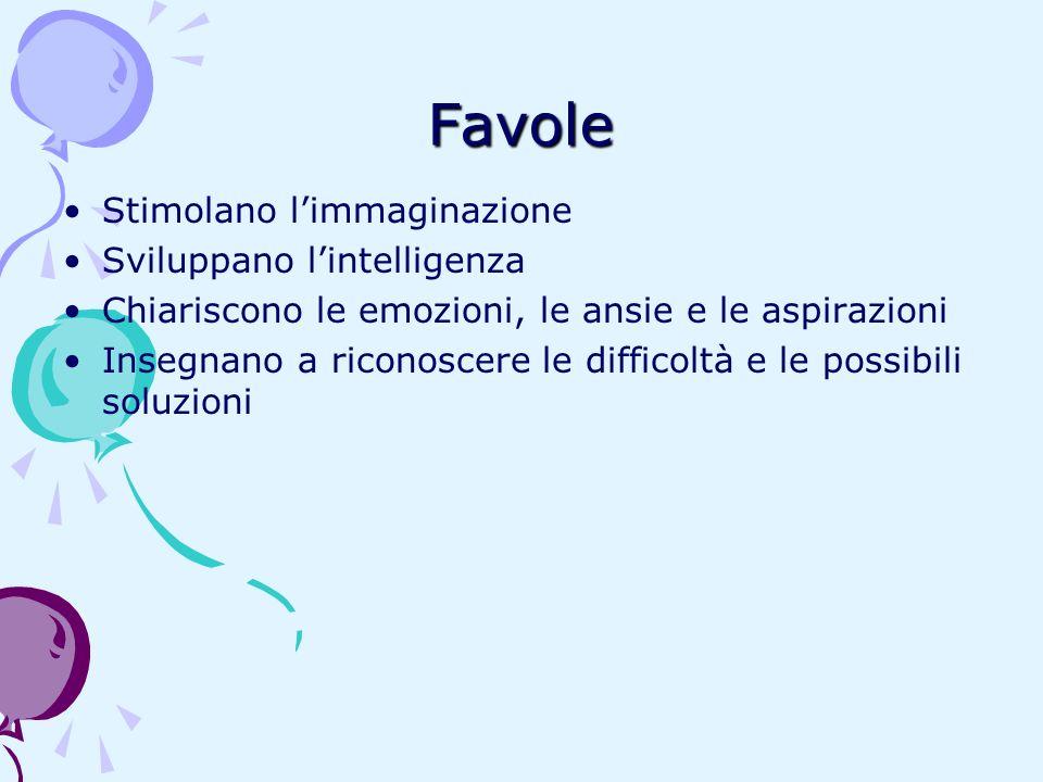 Favole Stimolano l'immaginazione Sviluppano l'intelligenza