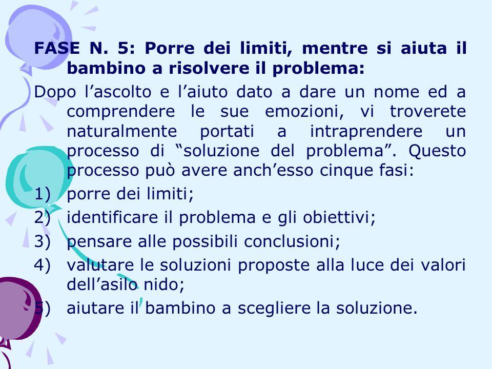 FASE N. 5: Porre dei limiti, mentre si aiuta il bambino a risolvere il problema: