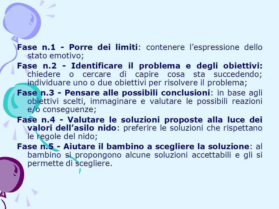 Fase n.1 - Porre dei limiti: contenere l'espressione dello stato emotivo;