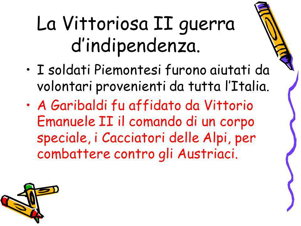 La Vittoriosa II guerra d'indipendenza.