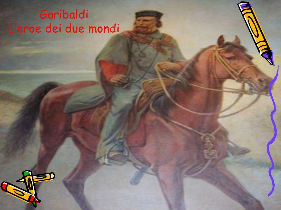 Garibaldi L'eroe dei due mondi