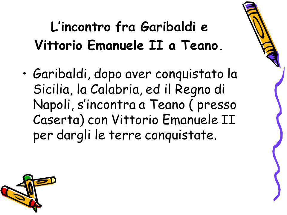 L'incontro fra Garibaldi e Vittorio Emanuele II a Teano.