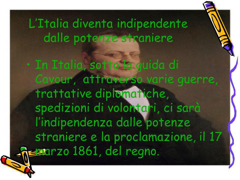 L'Italia diventa indipendente dalle potenze straniere