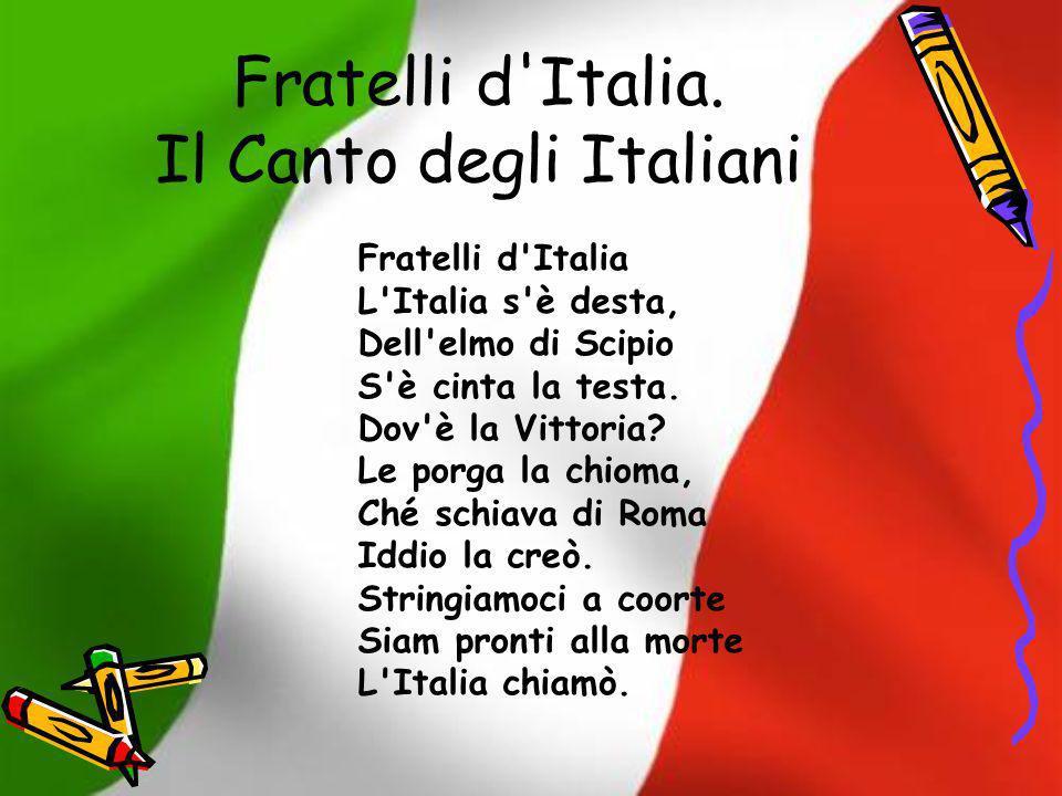 Fratelli d Italia. Il Canto degli Italiani