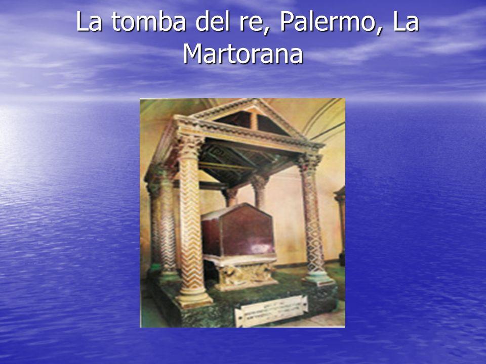 La tomba del re, Palermo, La Martorana