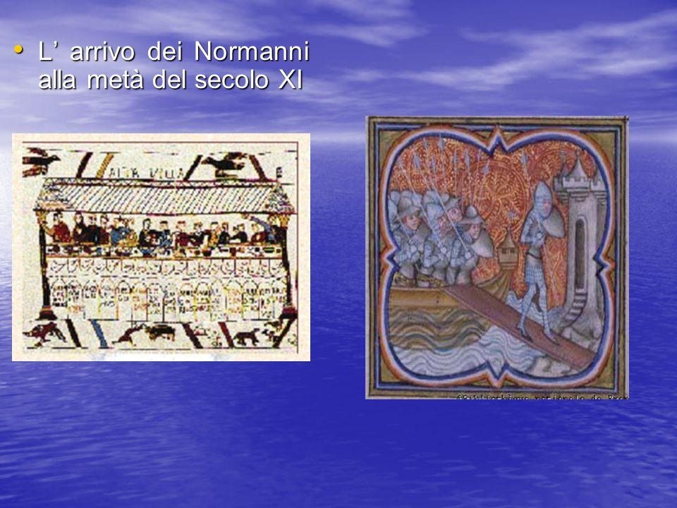 L' arrivo dei Normanni alla metà del secolo XI