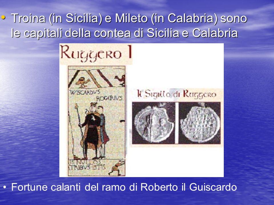 Troina (in Sicilia) e Mileto (in Calabria) sono le capitali della contea di Sicilia e Calabria