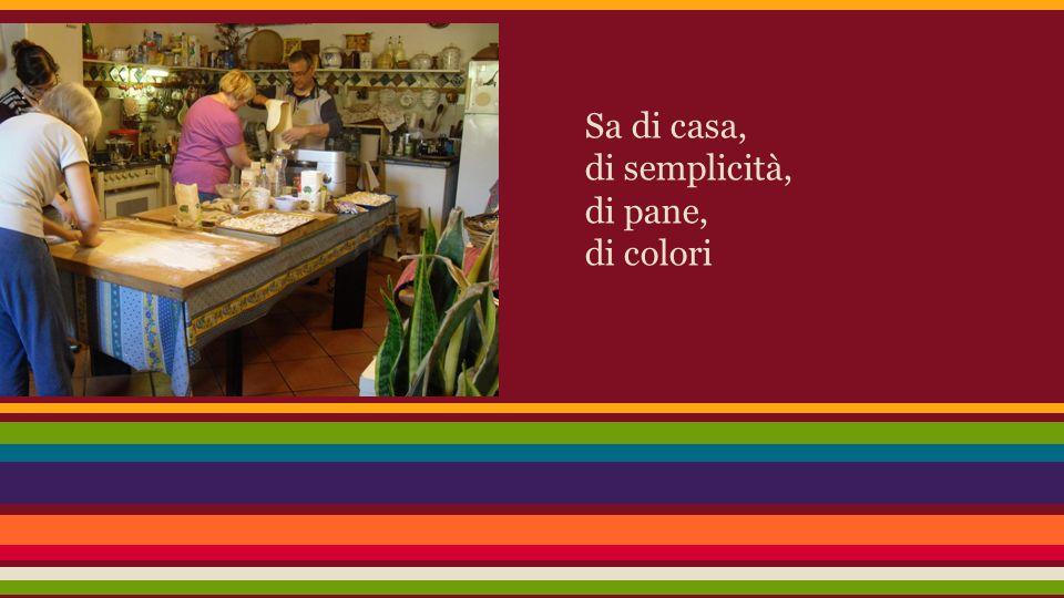 Sa di casa, di semplicità, di pane, di colori