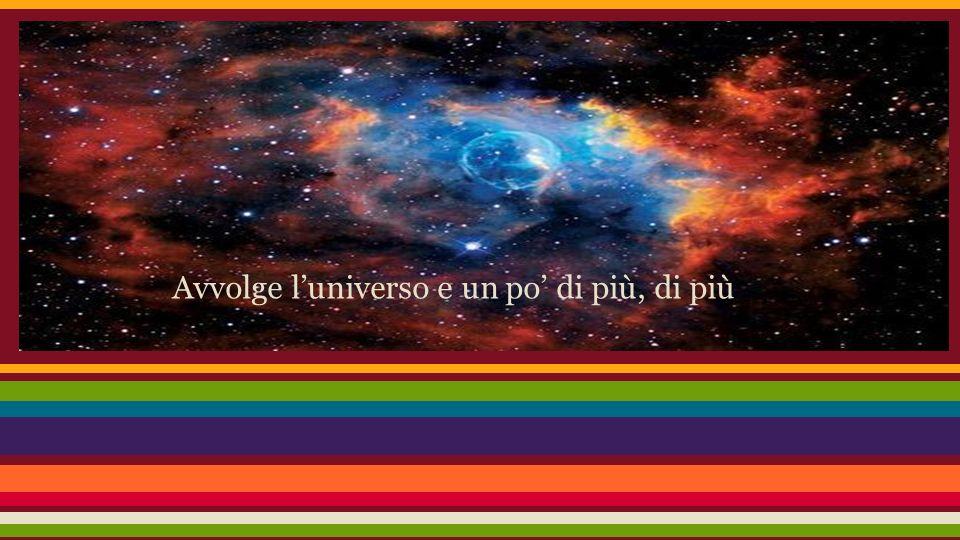 Avvolge l'universo e un po' di più, di più